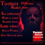 Dj-Sinister - Wide Awake Sound Show - Live Mix for Too Hot Radio - 11-08-2018