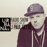 Urbana Radioshow by David Penn Chapter #313 ::: Guest Mix: J Paul Getto