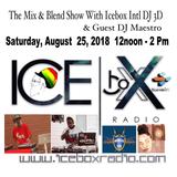 Mix & Blend Show With DJ 3D & DJ Maestro Aug 25, 2018 On Icebox Radio