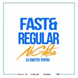 DJ Dmitry Popov - Fast & Regular Nights [017]