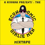 a kiwara proudly pres. : The Economic Girlie Men (mixtape)