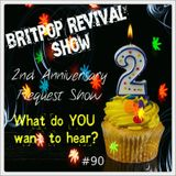 Britpop Revival Show #90 2nd Anniversary Request Show