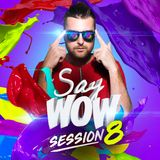 Say Wow Session #8