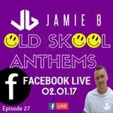 Jamie B's Live Old Skool Anthems On Facebook Live 02.01.17