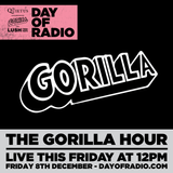 The Gorilla Hour - 12pm - DAY OF RADIO II