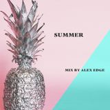 SUMMER ANTHEMS 2018  - MIXED BY ALEX EDGE