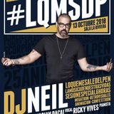 Dj Neil @ #LQMSDP (La Riviera, 13-10-18)