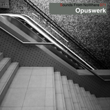Sounds From NoWhere Podcast #071 - Opuswerk