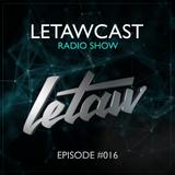 LETAWCAST Radio Show #016 by LETAW