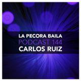 Carlos Ruiz presenta La Pecora Baila PODCAST 144