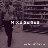SamarTouch Mix Series #005 by Jules
