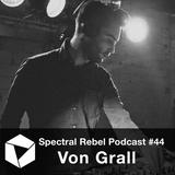 Spectral Rebel Podcast #44: Von Grall