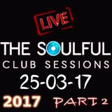 SATURDAY MORNING  LIVE MIX SHOW 25TH 2017 SOULFUL HOUSE  PART 2