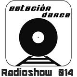 Estación Dance Radioshow 014