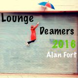 Lounge Deamers 2016 (Mixed by Alan Fort)