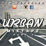 Tim Jeffries - Urban Mixtape Part 2