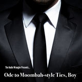 Ode to Moombah-style Ties, Boy