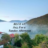 BLUE 65: Jazz For a Sunday Afternoon