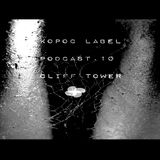 [KoPod010 Kopoc Label Podcast.010 - Cliff Tower