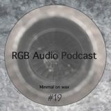 RGB Audio Podcast # 019 Minimal on wax by LXE