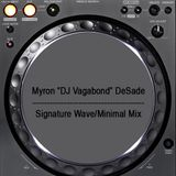 """Myron """"DJ Vagabond"""" DeSade - Signature Wave/Minimal Mix"""
