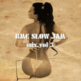 BMC SLOW JAM MIX vol.3