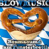 Boumaoumd am Fensterbrettl - BlowMusic