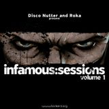 Disco Nutter & Roka - Infamous Sessions Vol. 1 (2010)