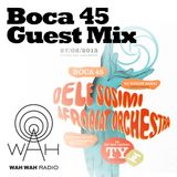 Wah Wah Live Special - Boca 45 Guest Mix