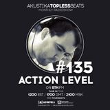 Action Level - Akustika Topless Beats 135 - June 2019