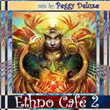 Ethno Café 2 >> Downtempo | Deep Ethno | Chillgressive