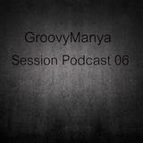GroovySoul - GroovyManya Session Podcast 06