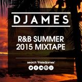DJames R&B Summer 2015 Mixtape