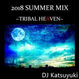 2018 SUMMER MIX~TRIBAL HEAVEN~