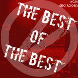 THE BEST OF THE BEST   EPISODE #024 (BIG ROOM)