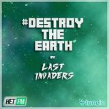 Destroy The Earth Podcast #004