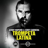"Jerry Ropero & Eddy Cabrera ""Trompeta latina"""