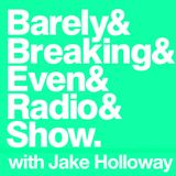 The Barely Breaking Even Show with Jake Holloway - #5 - 10/9/13