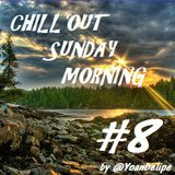 Chill'Out Sunday Morning #8