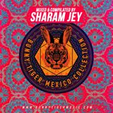 Sharam Jey - Bunny Tiger Mexico Collection