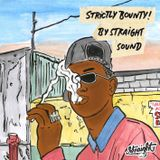 Strictly Bounty ! by Straight Sound