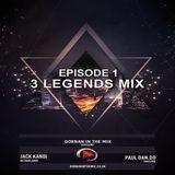 The 3 Legends mix  Episode 1- Dornan in the mix & Jack Kandi & Paul Dandolion