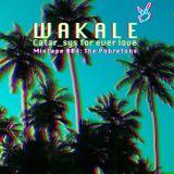Wakale Mixtape 004 - Catar_Sys Forever Love (The Pobretons Tribute)