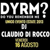 Claudio Di Rocco @ DYRM? - (at Tahiti Beach One), Pescara - 16.08.2013 (Friday night)