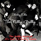 SHIRLEY ELLIS - THE NITTY GRITTY -THE BOBBY BUSNACH ITS GOT 2 B FUNKY REMIX-11.47