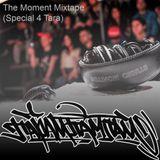 The Moment Mixtape (Special 4 Tara)
