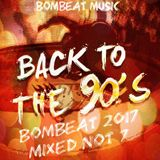 Back To The 90's - Bombeat 2017 Mixed Not 7