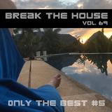 Break The House Vol. 69 - #FUTURE #ELECTRO #HOUSE #BESTOF
