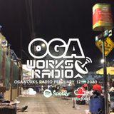 OGAWORKS RADIO February 12th 2020