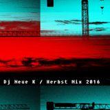 Dj Neue K Herbst Mix 2016